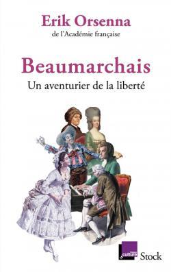 Beaumarchais, un aventurier de la liberte