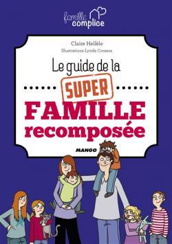 Le guide de la super famille recomposee