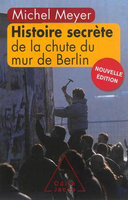 Histoire secrete de la chute du mur de Berlin