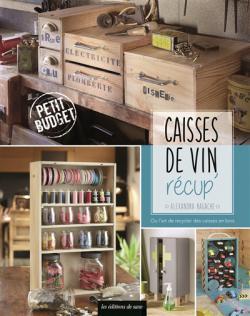 Caisse de vin recup' ou L'art de recycler des caisses en bois
