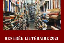 Rentrée littéraire de septembre 2021